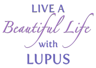 Live a Beautiful Life with Lupus